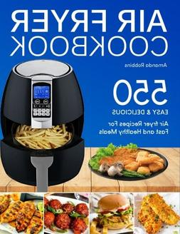 Air fryer Cookbook: 550 Easy and Delicious Air Fryer Recipes