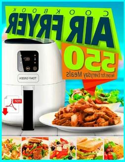 Air Fryer Cookbook 550 Recipes for Everyday Meals
